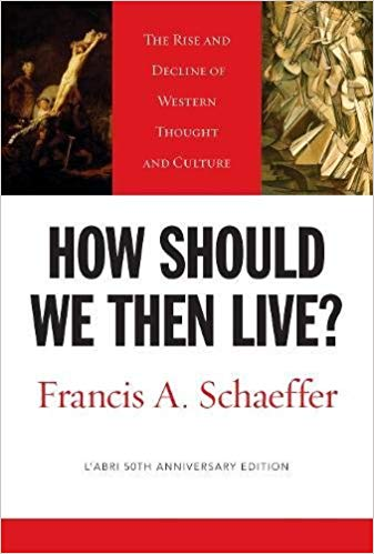 How Should We Then Live by Francis A. Shaeffer
