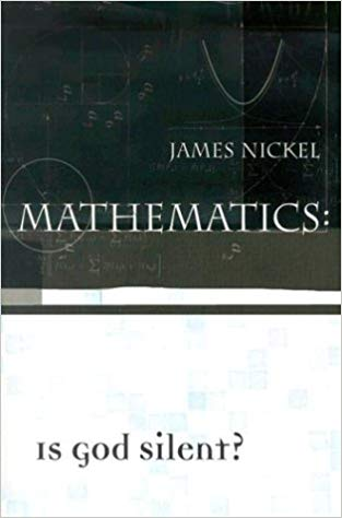 Mathematics: Is God Silent? by James Nickel