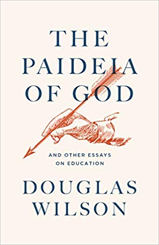 The Paideia of God by Douglas Wilson