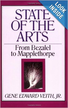 State of the Arts: From Bezalel to Mapplethorpe by Gene Edward Veith